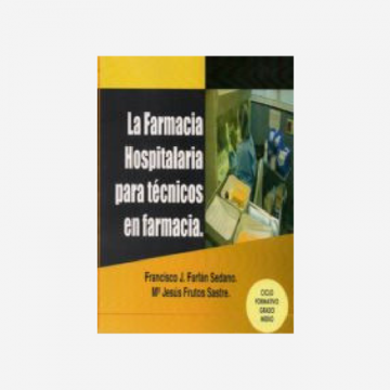 LA FARMACIA HOSPITALARIA PARA TECNICOS EN FARMACIA
