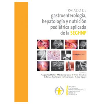 Tratado de gastroenterología, hepatología y nutrición pediátrica aplicada de la…