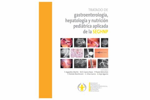 Tratado de gastroenterología, hepatología y nutrición pediátrica aplicada de la SEGHNP
