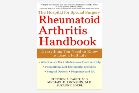 The Hospital for Special Surgery Rheumatoid Arthritis Handbook: Everything You Need to Know